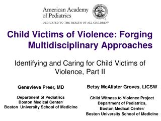 Child Victims of Violence: Forging Multidisciplinary Approaches