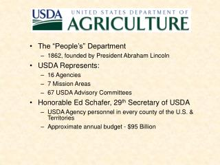 "The ""People's"" Department 1862, founded by President Abraham Lincoln USDA Represents: 16 Agencies"