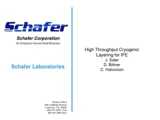 High Throughput Cryogenic Layering for IFE J. Sater D. Bittner C. Halvorson