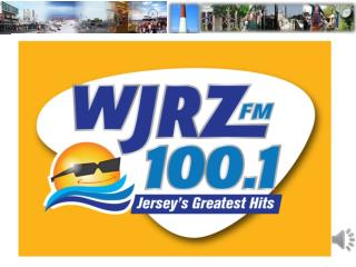 100.1 WJRZ is the exclusive Greatest Hits radio station in Monmouth  and Ocean  Counties.