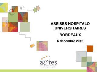 ASSISES HOSPITALO UNIVERSITAIRES BORDEAUX 6 décembre 2012