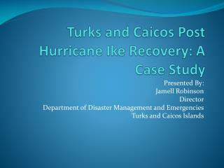 Turks and Caicos Post Hurricane Ike Recovery: A Case Study