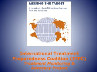 International Treatment Preparedness Coalition (ITPC) Treatment Monitoring &  Advocacy Project