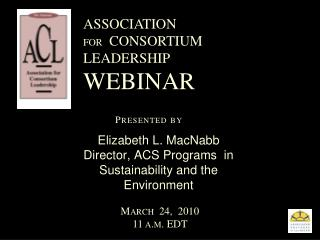 Elizabeth L. MacNabb Director, ACS Programs  in  Sustainability and the Environment