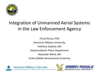 Integration of Unmanned Aerial Systems in the Law Enforcement Agency