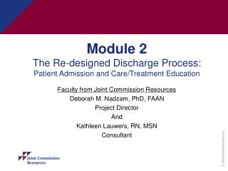 Module 2 The Re-designed Discharge Process:   Patient Admission and Care/Treatment Education