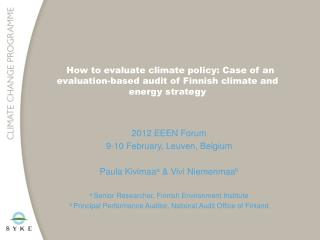 2012 EEEN Forum  9-10  February ,  Leuven ,  Belgium Paula  Kivimaa a  & Vivi  Niemenmaa b