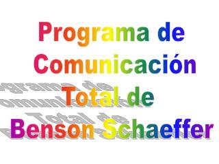 Programa de  Comunicación Total de  Benson Schaeffer