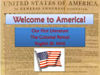 Our First Literature The Colonial Period English  III- NHS