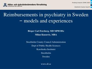 Reimbursements in psychiatry in Sweden  –  models and experiences