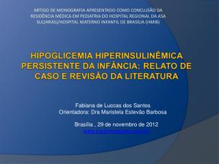 Fabiana de Luccas dos Santos Orientadora: Dra Maristela Estevão Barbosa