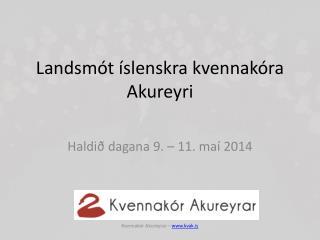 Landsmót íslenskra kvennakóra Akureyri