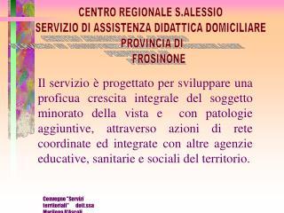 CENTRO REGIONALE S.ALESSIO SERVIZIO DI ASSISTENZA DIDATTICA DOMICILIARE   PROVINCIA DI