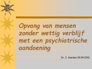 Opvang van mensen  zonder wettig verblijf  met een psychiatrische aandoening