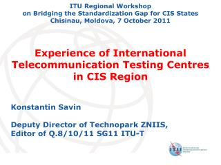 Experience of International Telecommunication Testing Centres in CIS Region