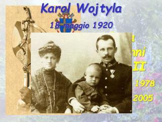 Karol Wojtyla 18 maggio 1920