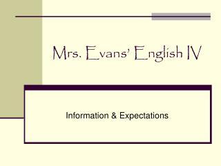 Mrs. Evans' English IV