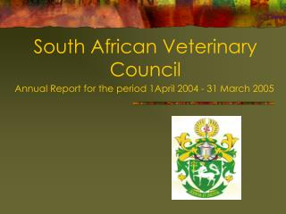 South African Veterinary Council Annual Report for the period 1April 2004 - 31 March 2005