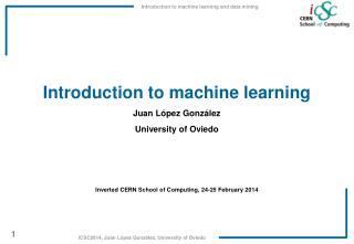 Introduction  to machine learning Juan  López  González University of Oviedo