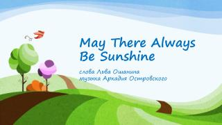 May There Always Be Sunshine