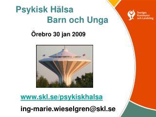 Psykisk Hälsa Barn och Unga Örebro 30 jan 2009