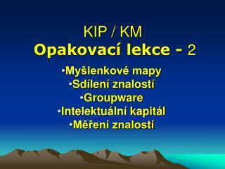 KIP / KM Opakovací lekce -  2