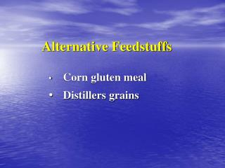 Alternative Feedstuffs