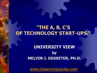 """THE A, B, C'S  OF TECHNOLOGY START-UPS."""