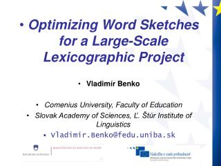 Optimizing Word Sketches for a Large-Scale Lexicographic Project Vladimír Benko