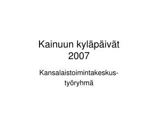 Kainuun kyl�p�iv�t  2007