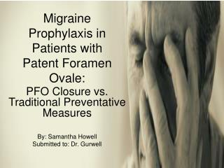Migraine Prophylaxis in Patients with Patent Foramen Ovale: