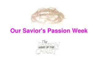 Our Savior's Passion Week