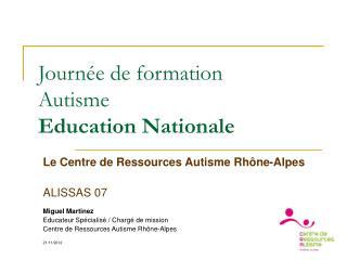 Journ�e de formation Autisme Education Nationale