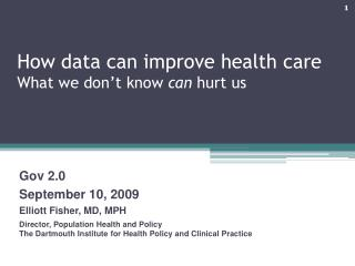 How data can improve health care What we don't know  can  hurt us