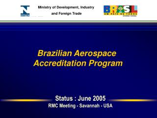 Status : June 2005 RMC Meeting - Savannah - USA