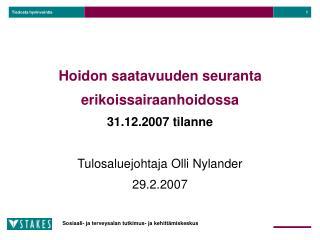 Hoidon saatavuuden seuranta erikoissairaanhoidossa 31.12.2007 tilanne