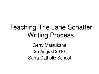 Teaching The Jane Schaffer Writing Process