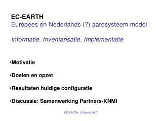 EC-EARTH Europees en Nederlands (?) aardsysteem model Informatie, Inventarisatie, Implementatie