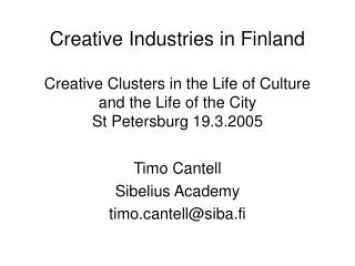 Timo Cantell Sibelius Academy timontell@siba.fi