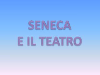 SENECA E IL TEATRO