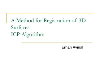 A Method for Registration of 3D Surfaces ICP Algorithm