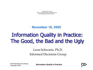 Information Quality in Practice:  The Good, the Bad and the Ugly