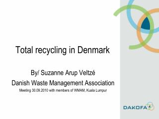 Total recycling in Denmark