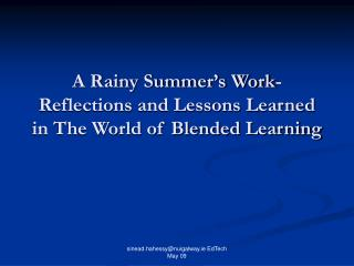 A Rainy Summer's Work-Reflections and Lessons Learned in The World of Blended Learning