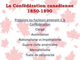 La Conf�d�ration canadienne 1850-1890