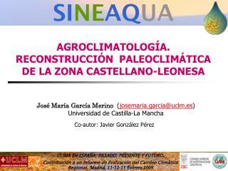 ? AGROCLIMATOLOG�A. RECONSTRUCCI�N  PALEOCLIM�TICA DE LA ZONA CASTELLANO-LEONESA