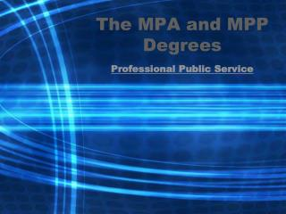 The MPA and MPP Degrees