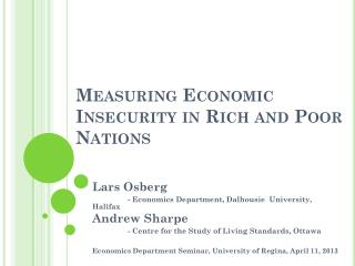 Measuring Economic Insecurity in Rich and Poor Nations