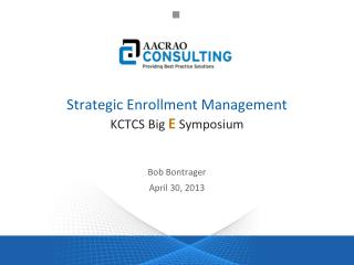 Strategic  Enrollment  Management KCTCS Big  E  Symposium