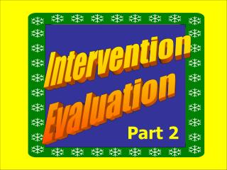 Intervention Evaluation
